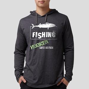 Now I'm Just A Hooker T Shirt Long Sleeve T-Shirt