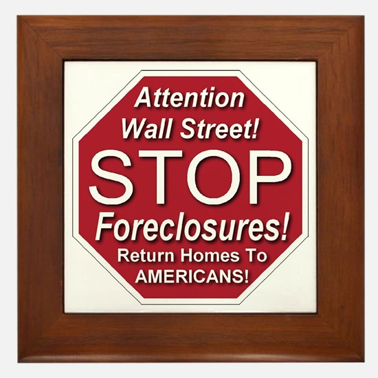 attention_Wall_Street_stop_foreclosure Framed Tile