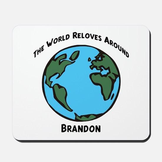 Revolves around Brandon Mousepad