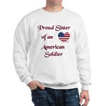 Proud Sister/Soldier Sweatshirt