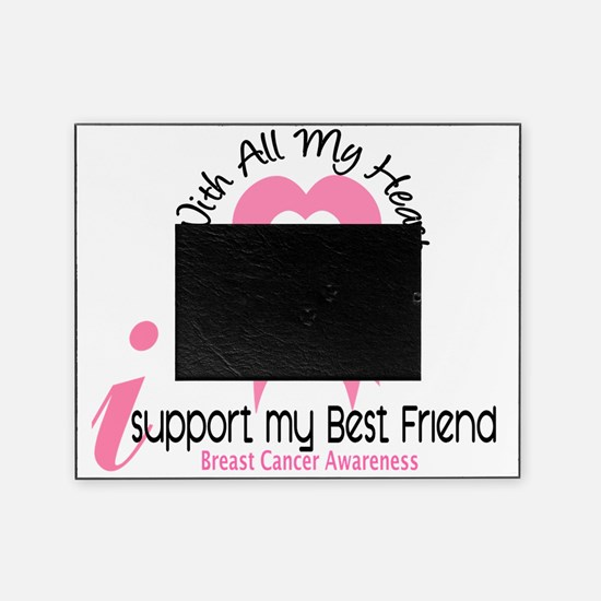 - Support my Best Friend Breast Canc Picture Frame
