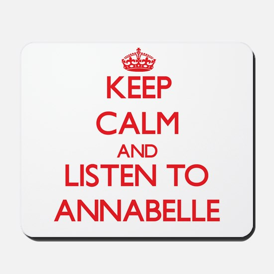 Keep Calm and listen to Annabelle Mousepad