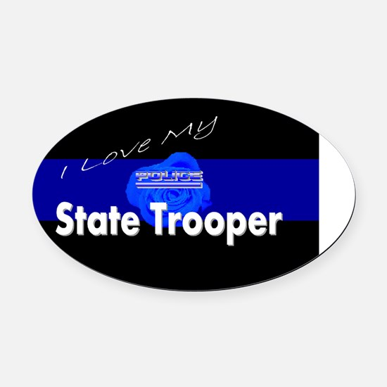 Love my state trooper Oval Car Magnet