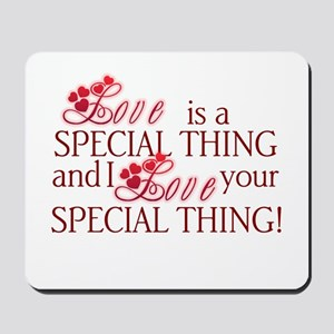Love is Special Mousepad