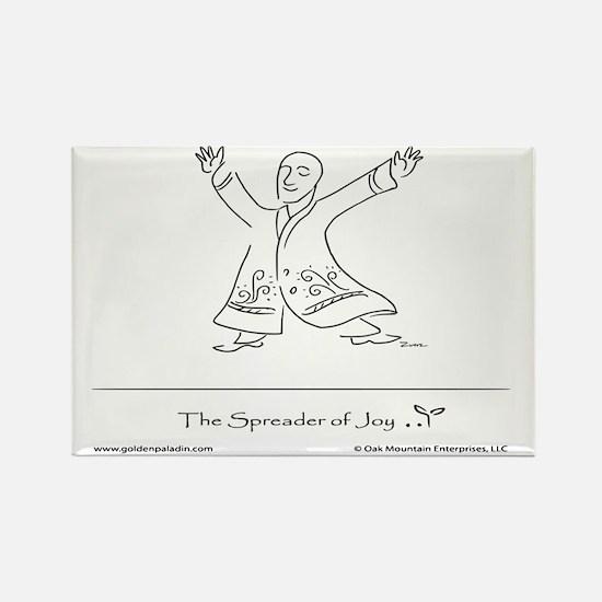The Spreader of Joy Rectangle Magnet