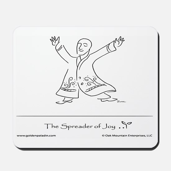 The Spreader of Joy Mousepad