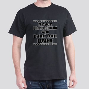 Never Underestimate Paint Ball Lover Dark T-Shirt