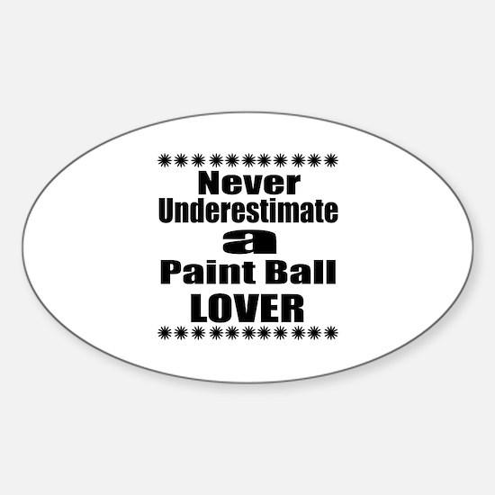 Never Underestimate Paint Ball Love Sticker (Oval)