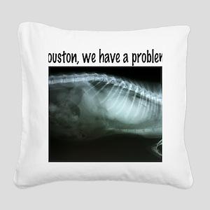Houston We have a problem Square Canvas Pillow