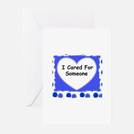 I CARED FOR SOMEONE Greeting Cards (Pk of 10)