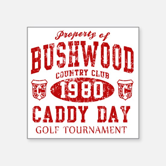 "Caddyshack Bushwood Caddy D Square Sticker 3"" x 3"""