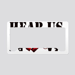 Hear Us Now License Plate Holder