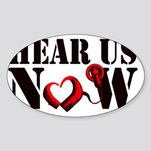 Hear Us Now Sticker (Oval)