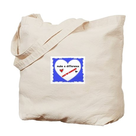"""MAKE A DIFFERENCE """"CARE FOR SOMEONE"""" Tote Bag"""
