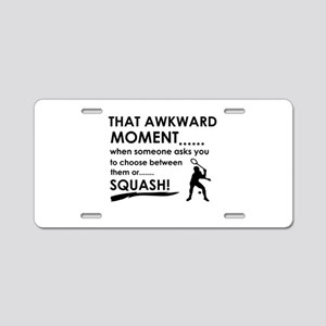 Awkward moment squash Aluminum License Plate