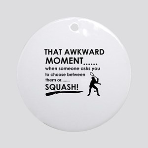 Awkward moment squash Ornament (Round)