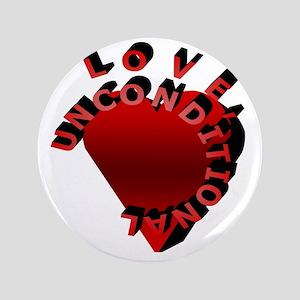"Love Unconditional 3.5"" Button"