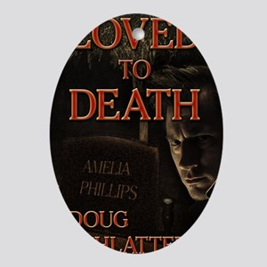 Loved to Death Oval Ornament