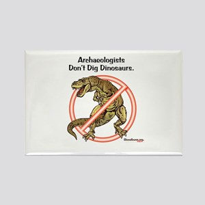 Archaeologists Don't Dig Dinosaurs Rectangle Magne