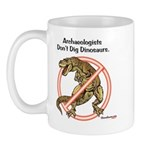 Archaeologists Don't Dig Dinosaurs Mug