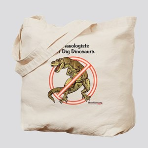 Archaeologists Don't Dig Dinosaurs Tote Bag