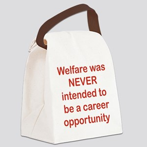 WELFARE WAS NEVER INTENDED TO BE  Canvas Lunch Bag