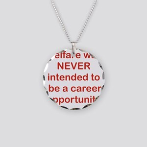 WELFARE WAS NEVER INTENDED T Necklace Circle Charm
