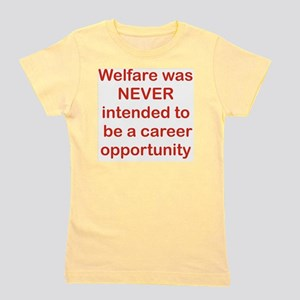WELFARE WAS NEVER INTENDED TO BE A CARE Girl's Tee
