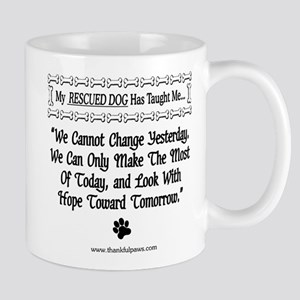 We Cannot Change Yesterday Mug