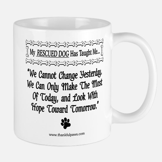 We Cannot Change Yesterday Mug
