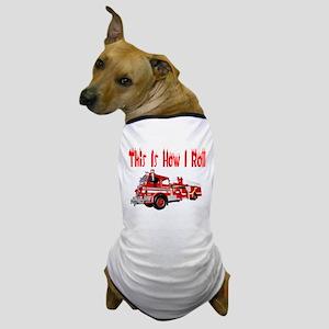 How I Roll- Fire Truck Dog T-Shirt