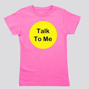 Talk To Me Girl's Tee