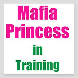 """Mafia princess in traini Square Car Magnet 3"""" x 3"""""""