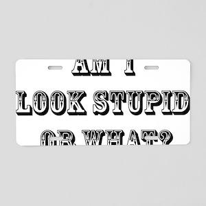 am i look Aluminum License Plate