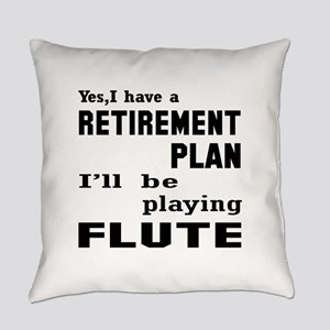 Yes, I have a Retirement plan I'll Everyday Pillow