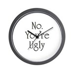 No. You're Ugly. Wall Clock