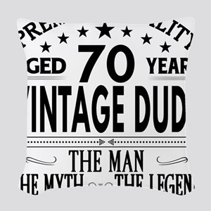 VINTAGE DUDE AGED 70 YEARS Woven Throw Pillow