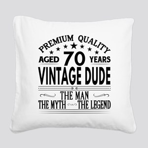 VINTAGE DUDE AGED 70 YEARS Square Canvas Pillow