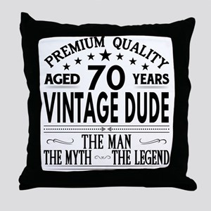VINTAGE DUDE AGED 70 YEARS Throw Pillow