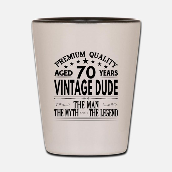 VINTAGE DUDE AGED 70 YEARS Shot Glass