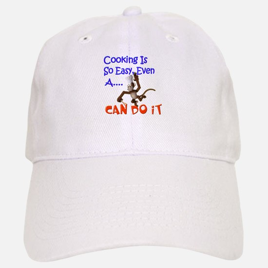 Cooking Is So Easy Baseball Baseball Cap