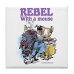 Rebel With A Mouse Tile Coaster