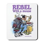 Rebel With A Mouse Mousepad