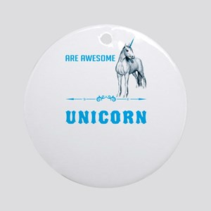 Unicorns Are Awesome Round Ornament