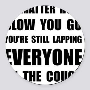 Lapping Everyone On Couch Black Round Car Magnet
