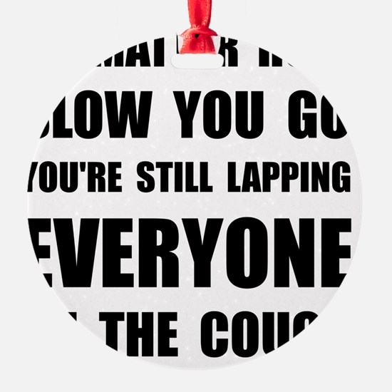 Lapping Everyone On Couch Black Ornament