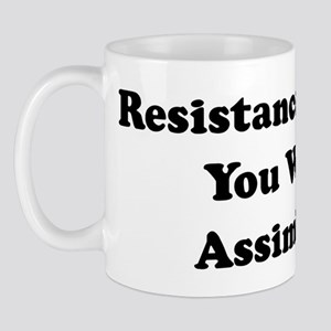 Resistance Is Futile. You Wil Mug