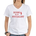 Bush = Socialist Women's V-Neck T-Shirt