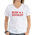 Bush = Socialist Women's V-Neck T-Shirt