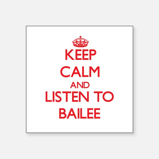 Keep Calm and listen to Bailee Sticker
